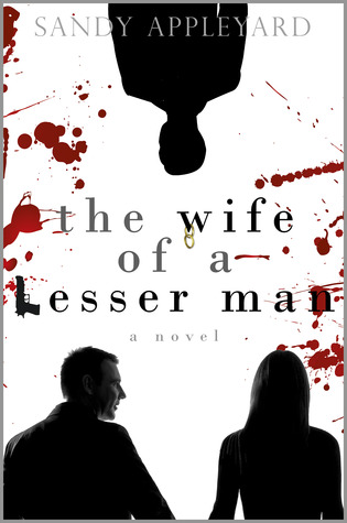 The Wife of a Lesser Man by Sandy Appleyard