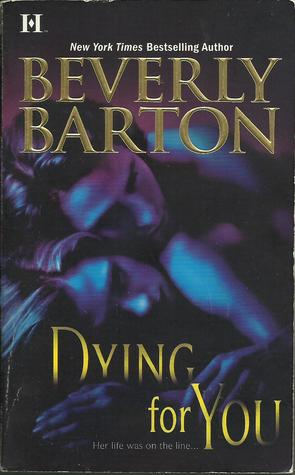 Dying for You by Beverly Barton