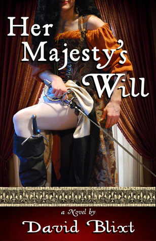 Her Majesty's Will by David Blixt