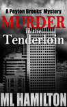 Murder in the Tenderloin (A Peyton Brooks' Mystery, #2)