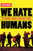 We Hate Humans : the Original Football Hooligan Classic