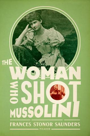 The Woman Who Shot Mussolini
