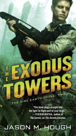 The Exodus Towers (Dire Earth Cycle #2)  - Jason M. Hough