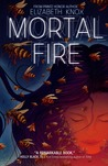 Mortal Fire by Elizabeth Knox