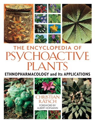 The Encyclopedia of Psychoactive Plants by Christian Rätsch