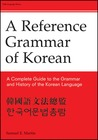 Reference Grammar of Korean: A Complete Guide to the Grammar and History of the Korean Language