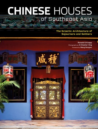 Chinese Houses of Southeast Asia by Ronald G. Knapp