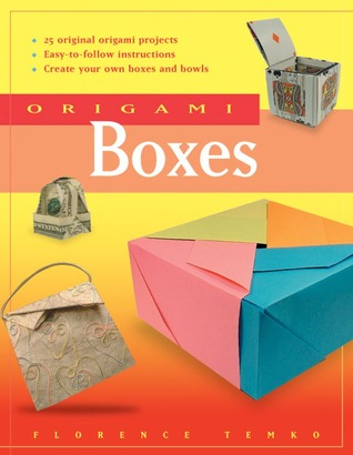 Origami Boxes and More! by Florence Temko