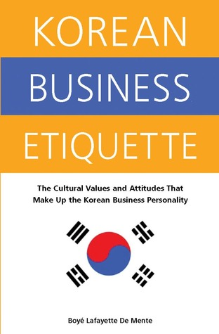 Korean Business Etiquette by Boyé Lafayette de Mente