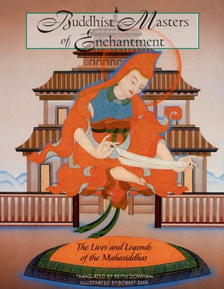 Buddhist Masters of Enchantment by Abhayadatta