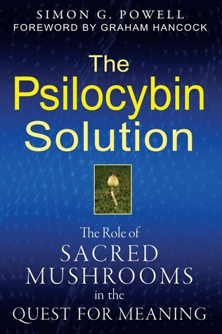 The Psilocybin Solution by Simon G. Powell
