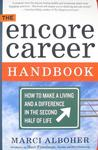 The Encore Career Handbook: How to Make a Living and a Difference in the Second Half of Life