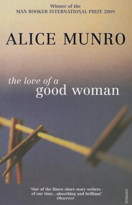 The Love of a Good Woman by Alice Munro
