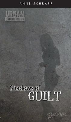 Shadows Of Guilt by Anne Schraff