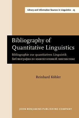 Bibliography of Quantitative Linguistics: Bibliographie Zur Quantitativen Linguistik. Библиогр&#10 по квантита&#10 линг&...