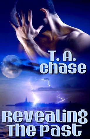 Revealing the Past by T.A. Chase