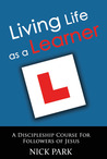 Living Life as a Learner: A Discipleship Course for Followers of Jesus
