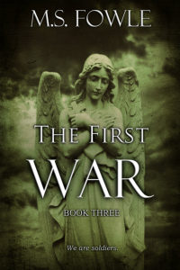 The First War by M.S. Fowle