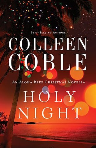 Holy Night: An Aloha Reef Christmas Novella