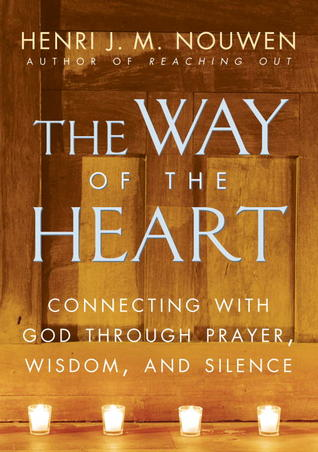 The Way of the Heart by Henri J.M. Nouwen