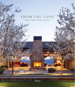 From the Land: Backen, Gillam, & Kroeger Architects