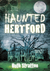 Haunted Hertford. Ruth Stra...