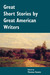 Great Short Stories by Great American Writers by Thomas Fasano