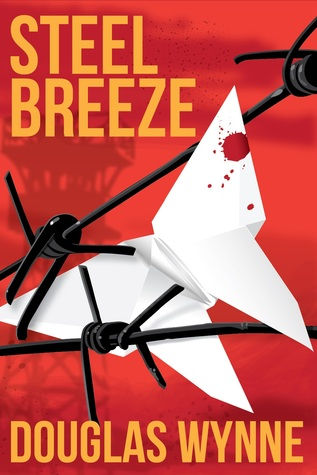 Steel Breeze by Douglas Wynne