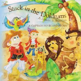 Stuck in the Doldrums: A Lesson in Sharing- A Captain No Beard Story