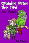 GRANDPA HATES THE BIRD: Aw Shoot (Book 6)