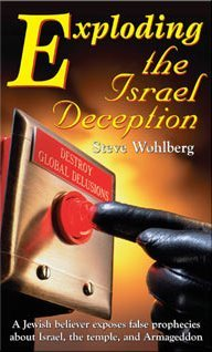 Exploding The Israel Deception by Steve Wohlberg