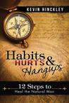 Habits, Hurts, and Hangups: 12 Steps to Heal the Natural Man
