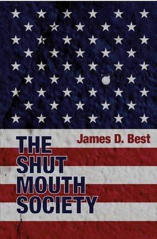 The Shut Mouth Society by James D. Best