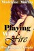 Playing With Fire - The Dra...