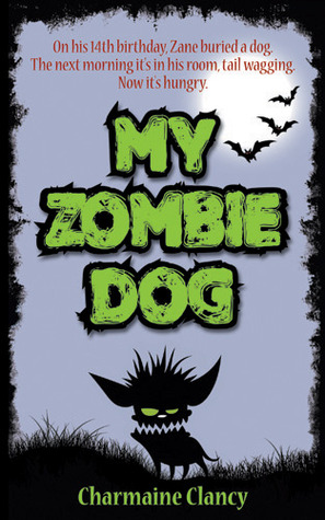 My Zombie Dog by Charmaine Clancy