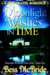 Moonlight Wishes In Time (Moonlight Wishes In Time, #1)