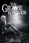 The Grave Winner by Lindsey R. Loucks