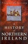 A History of Northern Ireland, 1920-96 by Thomas Hennessy