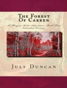 The Forest of Carren by Juls Duncan