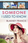 Someone I Used to Know by Blakney Francis