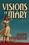 Visions of Mary: A Novel of One Man's War