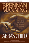 Abba's Child: The Cry of the Heart for Intimate Belonging
