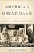 America's Great Game: The CIA�s Secret Arabists and the Shaping of the Modern Middle East