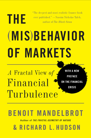 The Misbehavior of Markets by Benoît B. Mandelbrot