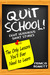Quit School!: Eight Humorous Short Stories