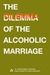The Dilemma of the Alcoholic Marriage by Al-Anon Family Group