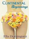 Continental Beginnings (Continental Affair, #2)