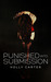 Punished into Submission by Holly Carter