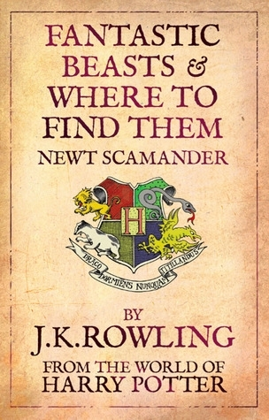 Fantastic Beasts and Where to Find Them (Harry Potter Companion Books, #1)