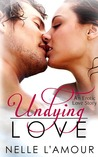 Undying Love (Undying Love, #1)